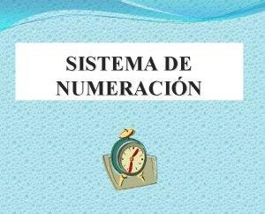 SISTEMA DE NUMERACIN Definicin de Numeracin v Definicin
