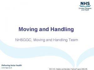 Moving and Handling NHSGGC Moving and Handling Team