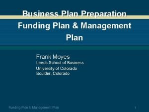 Business Plan Preparation Funding Plan Management Plan Frank