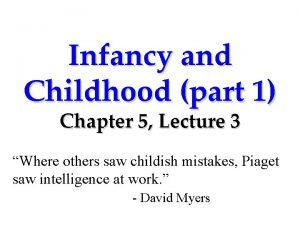 Infancy and Childhood part 1 Chapter 5 Lecture