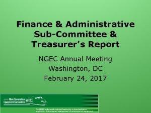 Finance Administrative SubCommittee Treasurers Report NGEC Annual Meeting