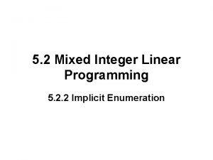 5 2 Mixed Integer Linear Programming 5 2