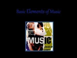 Basic Elements of Music Elements of Music Dynamics