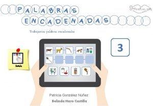 Trabajamos palabras encadenadas 3 Seala Patricia Gonzlez Nez