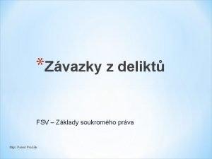 Zvazky z delikt FSV Zklady soukromho prva Mgr