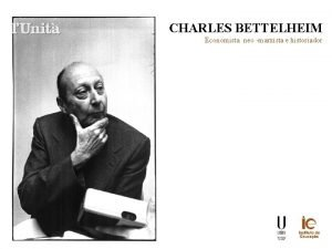 CHARLES BETTELHEIM Economista neo marxista e historiador CHARLES