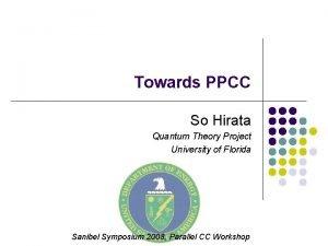 Towards PPCC So Hirata Quantum Theory Project University