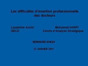 Les difficults dinsertion professionnelle des docteurs Laudeline Auriol