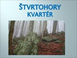 TVRTOHORY KVARTR Toto obdobie sa zaalo pred 2