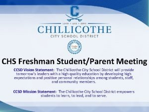 CHS Freshman StudentParent Meeting CCSD Vision Statement The