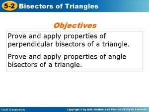 5 2 Bisectors of Triangles Objectives Prove and