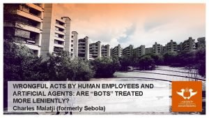 1 WRONGFUL ACTS BY HUMAN EMPLOYEES AND ARTIFICIAL