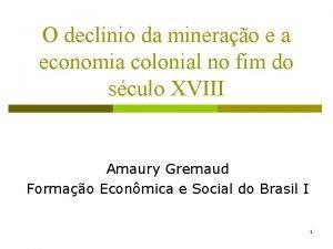 O declnio da minerao e a economia colonial
