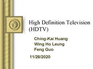 High Definition Television HDTV ChingKai Huang Wing Ho