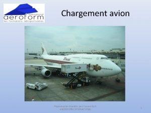 Chargement avion Reproduction Interdite sans laccord crit dAEROFORM