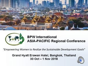 BPW International ASIAPACIFIC Regional Conference Empowering Women to