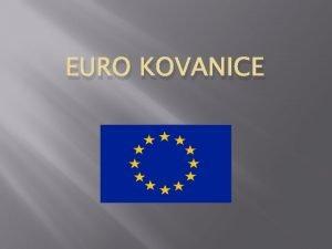 EURO KOVANICE EURO zajednika valuta od 1 sijenja