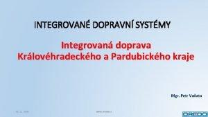 INTEGROVAN DOPRAVN SYSTMY Integrovan doprava Krlovhradeckho a Pardubickho