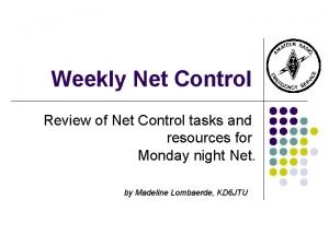 Weekly Net Control Review of Net Control tasks