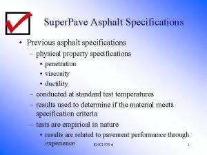 Super Pave Asphalt Specifications Previous asphalt specifications physical