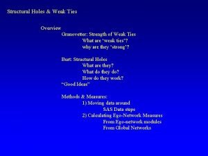 Structural Holes Weak Ties Overview Granovetter Strength of