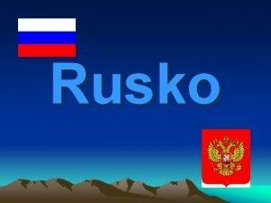 Rusko Rusko jeho druh nzov Rusk federcia RF