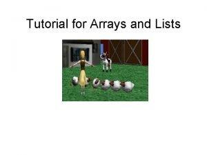 Tutorial for Arrays and Lists Description This presentation