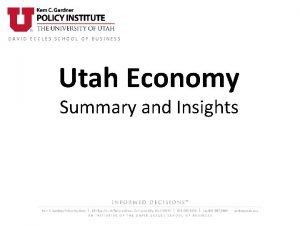 DAVID ECCLES SCHOOL OF BUSINESS Utah Economy Summary