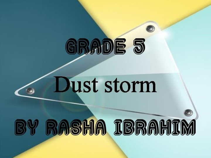 Dust storm dust dust storm everyone Everyone stands