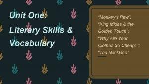Unit One Literary Skills Vocabulary Monkeys Paw King