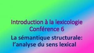 Introduction la lexicologie Confrence 6 La smantique structurale
