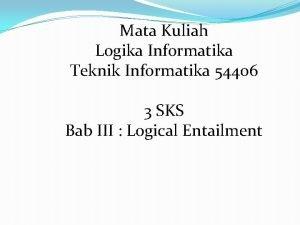Mata Kuliah Logika Informatika Teknik Informatika 54406 3