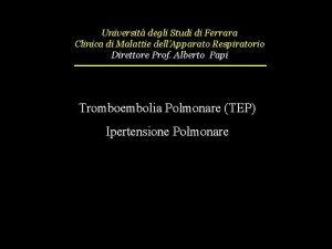 Universit degli Studi di Ferrara Clinica di Malattie
