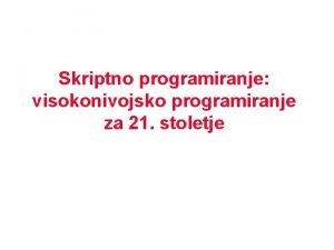 Skriptno programiranje visokonivojsko programiranje za 21 stoletje Prevajalniki