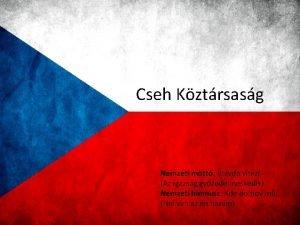 Cseh Kztrsasg Nemzeti mott Pravda vtz Az igazsg