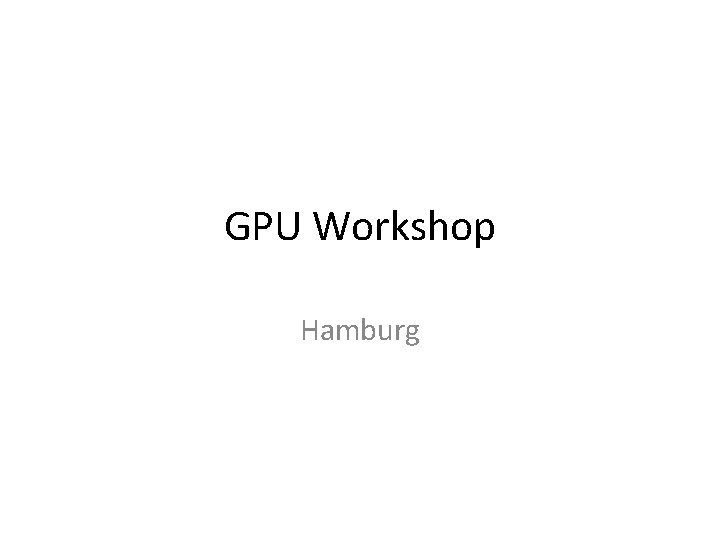 GPU Workshop Hamburg The ATLAS experiment The ATLAS