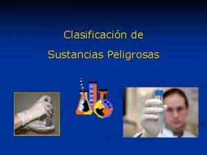 Clasificacin de Sustancias Peligrosas Un procedimiento de trabajo