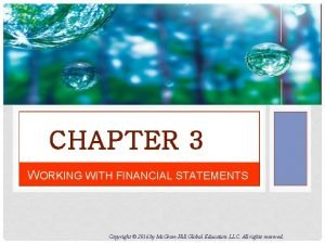 CHAPTER 3 WORKING WITH FINANCIAL STATEMENTS Copyright 2016
