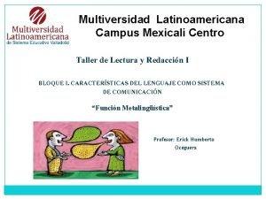 Multiversidad Latinoamericana Campus Mexicali Centro Taller de Lectura