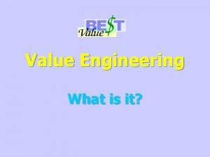 Value Engineering What is it What Value Engineering