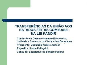 TRANSFERNCIAS DA UNIO AOS ESTADOS FEITAS COM BASE