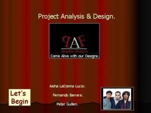 Project Analysis Design Come Alive with our Designs