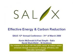 Effective Energy Carbon Reduction EAUC 12 th Annual
