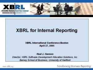 XBRL for Internal Reporting XBRL International Conference Boston