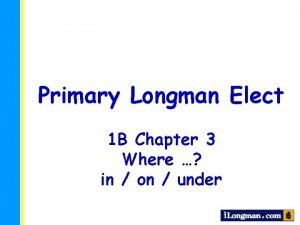 Primary Longman Elect 1 B Chapter 3 Where