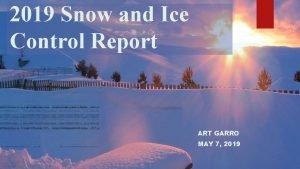 2019 Snow and Ice Control Report ART GARRO