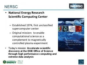NERSC National Energy Research Scientific Computing Center Established