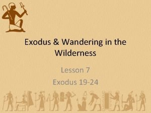 Exodus Wandering in the Wilderness Lesson 7 Exodus