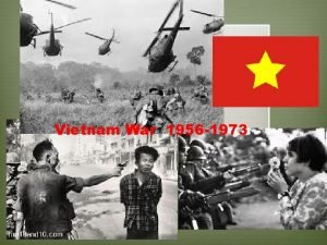 Vietnam War 1956 1973 Colonialism v France took