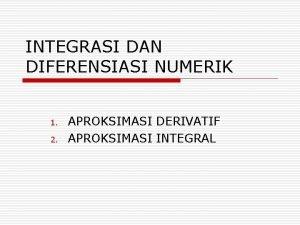 INTEGRASI DAN DIFERENSIASI NUMERIK 1 2 APROKSIMASI DERIVATIF